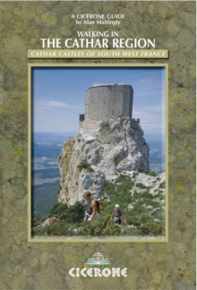 Walking in the Cathar Region : Cathar Castles of South-west France, Paperback Book