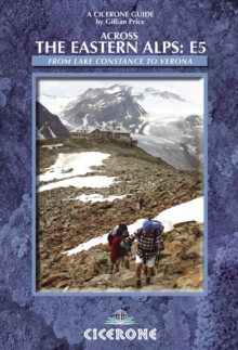 Across the Eastern Alps: E5 : The E5 from Lake Constance to Verona, Paperback / softback Book