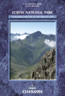 Ecrins National Park : 70 walking routes in the Ecrins national park, Paperback / softback Book