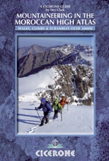 Mountaineering in the Moroccan High Atlas : Walks, climbs & scrambles over 3000M, Paperback Book