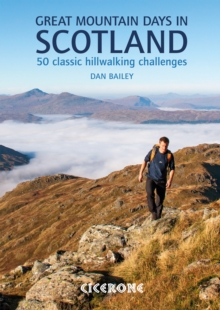 Great Mountain Days in Scotland : 50 classic hillwalking challenges, Paperback / softback Book