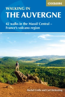 Walking in the Auvergne : 42 Walks in Volcano Country, Paperback / softback Book