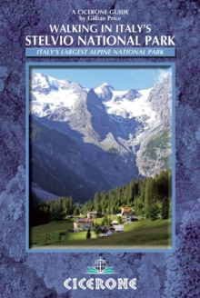 Walking in Italy's Stelvio National Park : Italy's Largest Alpine National Park, Paperback Book