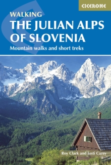 The Julian Alps of Slovenia : Mountain Walks and Short Treks, Paperback / softback Book