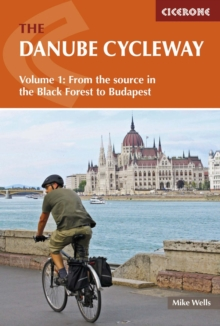 The Danube Cycleway Volume 1 : From the source in the Black Forest to Budapest, Paperback / softback Book