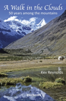 A Walk in the Clouds : 50 Years Among the Mountains, Paperback Book