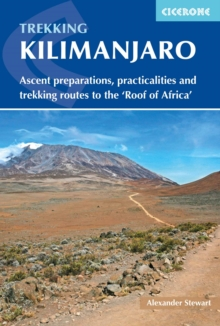 Kilimanjaro : Ascent preparations, practicalities and trekking routes to the 'Roof of Africa', Paperback Book