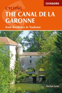 Cycling the Canal de la Garonne : From Bordeaux to Toulouse, Paperback / softback Book