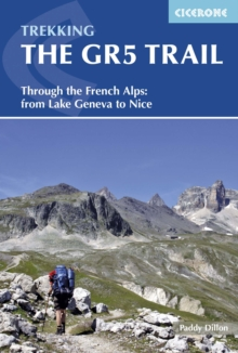 The GR5 Trail : Through the French Alps from Lake Geneva to Nice, Paperback Book