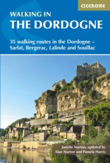 Walking in the Dordogne : 35 walking routes in the Dordogne - Sarlat, Bergerac, Lalinde and Souillac, Paperback Book
