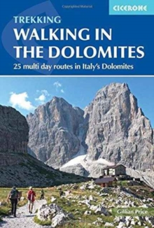 Walking in the Dolomites : 25 multi-day routes in Italy's Dolomites, Paperback / softback Book