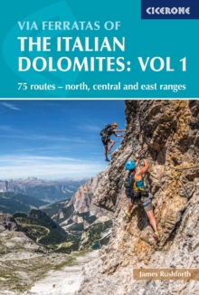 Via Ferratas of the Italian Dolomites Volume 1 : 75 routes - north, central and east ranges, Paperback Book