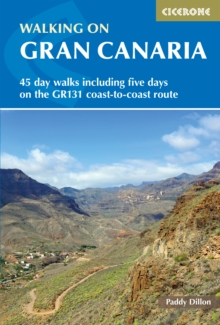 Walking on Gran Canaria : 45 day walks including five days on the GR131 coast-to-coast route, Paperback / softback Book