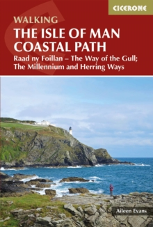Isle of Man Coastal Path : Raad Ny Foillan - The Way of the Gull; The Millennium and Herring Ways, Paperback Book