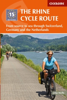 The Rhine Cycle Route : From source to sea through Switzerland, Germany and the Netherlands, Paperback / softback Book