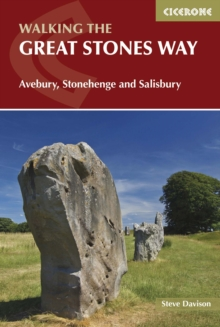 The Great Stones Way : Avebury, Stonehenge and Salisbury, Paperback Book