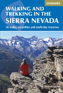 Walking and Trekking in the Sierra Nevada : 38 walks, scrambles and multi-day traverses, Paperback / softback Book