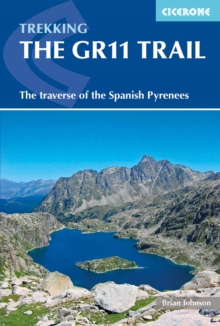 The GR11 Trail : The Traverse of the Spanish Pyrenees - La Senda Pirenaica, Paperback / softback Book