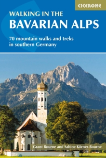 Walking in the Bavarian Alps : 70 mountain walks and treks in southern Germany, Paperback Book