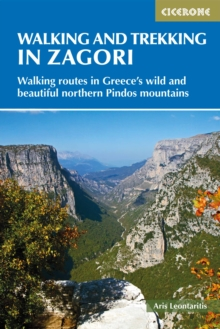 Walking and Trekking in Zagori : Walking routes in Greece's wild and beautiful northern Pindos mountains, Paperback / softback Book