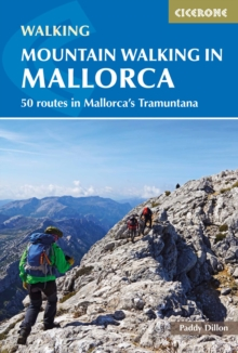 Mountain Walking in Mallorca : 50 routes in Mallorca's Tramuntana, Paperback / softback Book