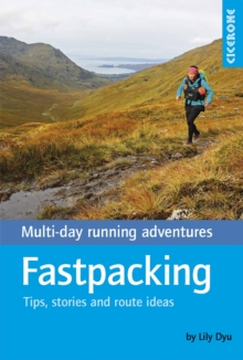 Fastpacking : Multi-day running adventures: tips, stories and route ideas, Paperback / softback Book