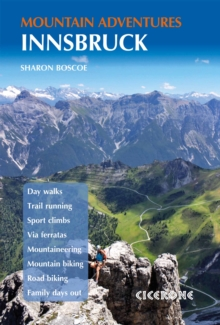 Innsbruck Mountain Adventures : Summer routes for a multi-activity holiday around the capital of Austria's Tirol, Paperback / softback Book