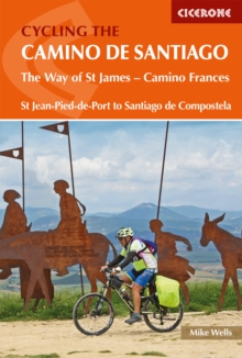 Cycling the Camino de Santiago : The Way of St James - Camino Frances, Paperback / softback Book