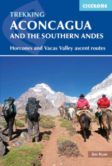 Aconcagua and the Southern Andes : Horcones Valley (Normal) and Vacas Valley (Polish Glacier) ascent routes, Paperback Book