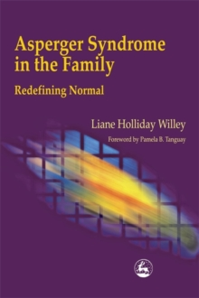 Asperger Syndrome in the Family : Redefining Normal, Paperback / softback Book