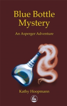 Blue Bottle Mystery : An Asperger Adventure, Paperback / softback Book