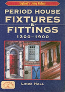 Period House Fixtures and Fittings 1300-1900, Paperback Book