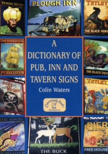 A Dictionary of Pub, Inn and Tavern Signs, Paperback / softback Book