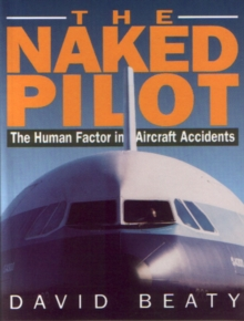 Naked Pilot: The Human Factor in Aviation Accidents, Paperback / softback Book