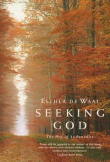 Seeking God : The Way of St.Benedict, Paperback Book