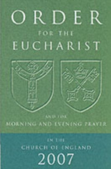 Order for the Eucharist 2007 : And for Morning and Evening Prayer, Paperback Book
