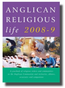 Anglican Religious Life : A Yearbook of Religious Orders and Communities in the Anglican Communion and Tertiaries, Oblates, Associates and Companions, Paperback Book