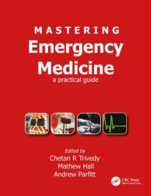 Mastering Emergency Medicine : A Practical Guide, Paperback / softback Book