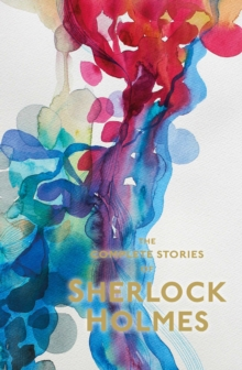Sherlock Holmes: The Complete Stories, Paperback / softback Book
