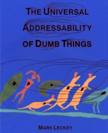 The Universal Addressability of Dumb Things : Mark Leckey Curates, Paperback / softback Book