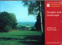 Garden and Landscape : The Lectures of Anthony Du Gard Pasley, Paperback Book