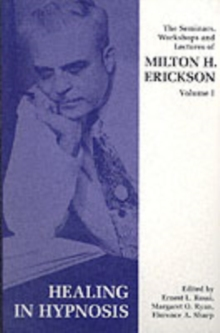 Seminars, Workshops and Lectures of Milton H. Erickson : Healing in Hypnosis v. 1, Paperback / softback Book