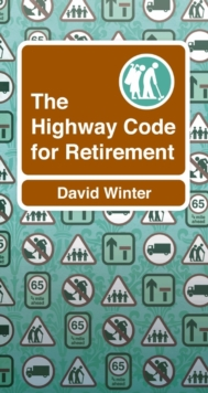 The Highway Code to Retirement, Paperback Book