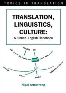 Translation, Linguistics, Culture : A French-English Handbook, Paperback Book