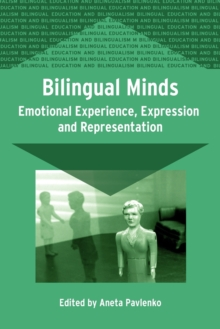 Bilingual Minds : Emotional Experience, Expression, and Representation, Paperback / softback Book