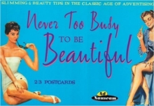 Never Too Busy to be Beautiful : Slimming and Beauty Tips in the Classic Age of Advertising, Postcard book or pack Book