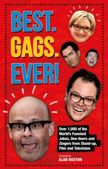 Best. Gags. Ever! : Over 1,000 of the World's Funniest Jokes and One-liners, Hardback Book