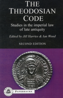 The Theodosian Code : Studies in the Imperial Law of Late Antiquity, Paperback Book