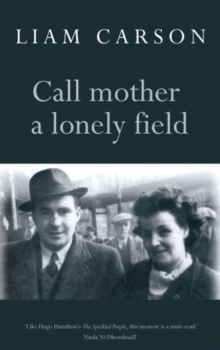 Call Mother a Lonely Field, Paperback Book