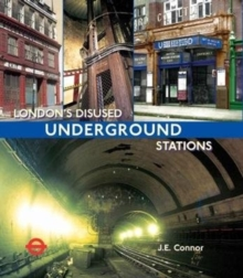 London's Disused Underground Stations : New paperback edition, Paperback Book